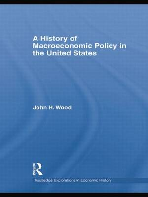A History of Macroeconomic Policy in the United States - Routledge Explorations in Economic History (Paperback)