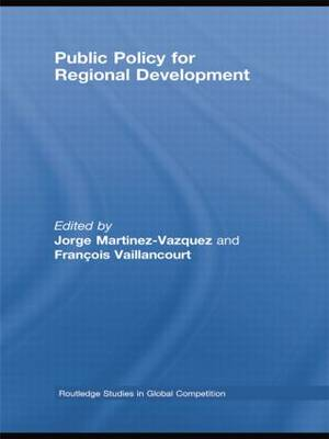 Public Policy for Regional Development - Routledge Studies in Global Competition (Paperback)