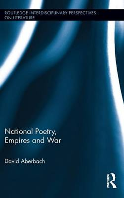 National Poetry, Empires and War - Routledge Interdisciplinary Perspectives on Literature (Hardback)