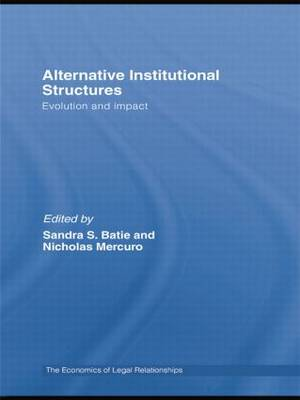 Alternative Institutional Structures: Evolution and impact - The Economics of Legal Relationships (Paperback)