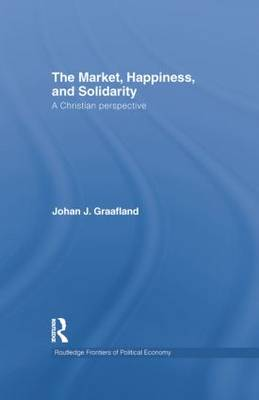 The Market, Happiness, and Solidarity: A Christian perspective (Paperback)
