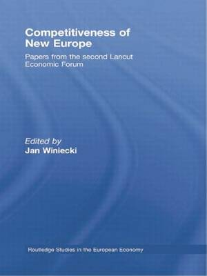 Competitiveness of New Europe: Papers from the Second Lancut Economic Forum (Paperback)