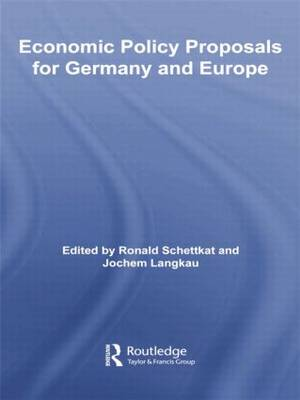 Economic Policy Proposals for Germany and Europe - Routledge Studies in the European Economy (Paperback)