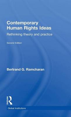 Contemporary Human Rights Ideas: Rethinking theory and practice - Global Institutions (Hardback)