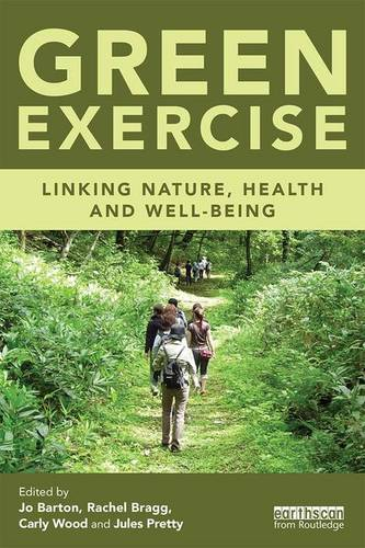 Green Exercise: Linking Nature, Health and Well-being (Paperback)