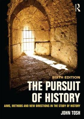 The Pursuit of History: Aims, methods and new directions in the study of history (Paperback)