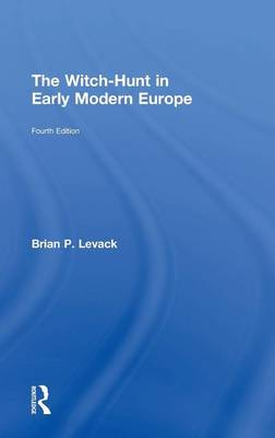 The Witch-Hunt in Early Modern Europe (Hardback)