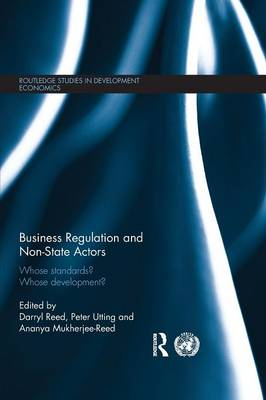 Business Regulation and Non-State Actors: Whose Standards? Whose Development? (Paperback)