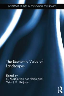 The Economic Value of Landscapes - Routledge Studies in Ecological Economics (Paperback)