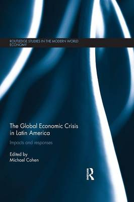 The Global Economic Crisis in Latin America: Impacts and Responses (Paperback)