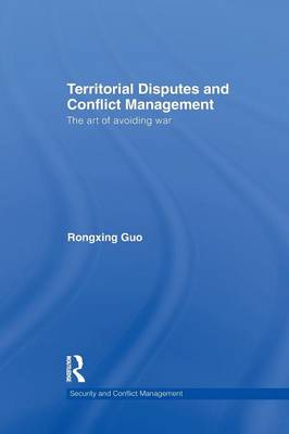 Territorial Disputes and Conflict Management: The art of avoiding war (Paperback)