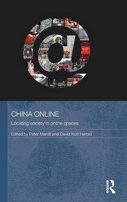 China Online: Locating Society in Online Spaces - Media, Culture and Social Change in Asia Series (Hardback)