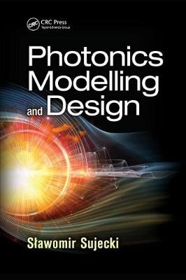 Photonics Modelling and Design - Optical Sciences and Applications of Light (Paperback)