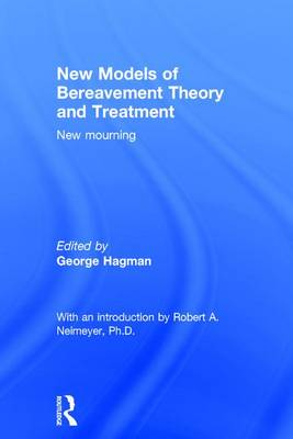 New Models of Bereavement Theory and Treatment: New Mourning (Hardback)