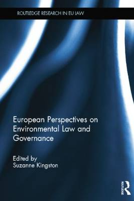 European Perspectives on Environmental Law and Governance - Routledge Research in EU Law (Paperback)