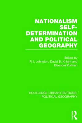 Nationalism, Self-Determination and Political Geography (Routledge Library Editions: Political Geography) - Routledge Library Editions: Political Geography (Hardback)