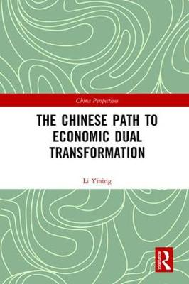 The Chinese Path to Economic Dual Transformation - China Perspectives (Hardback)