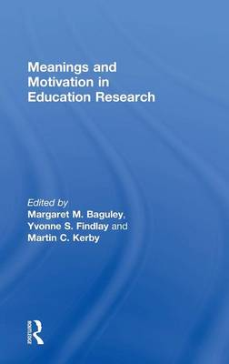 Meanings and Motivation in Education Research (Hardback)