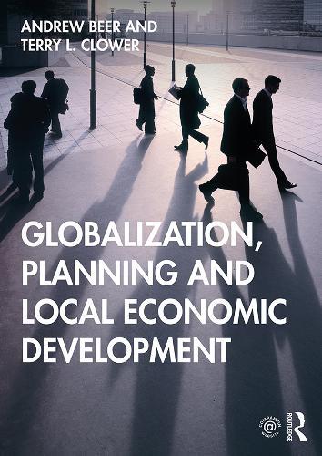Globalization, Planning and Local Economic Development (Hardback)
