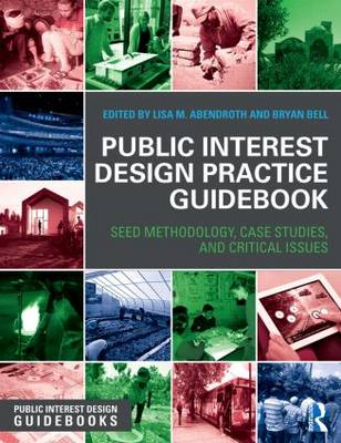 Public Interest Design Practice Guidebook: SEED Methodology, Case Studies, and Critical Issues - Public Interest Design Guidebooks (Paperback)