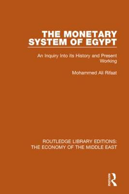 The Monetary System of Egypt: An Inquiry Into its History and Present Working (Hardback)