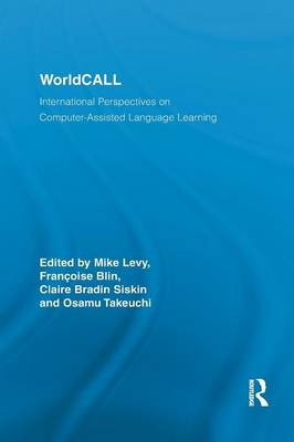 WorldCALL: International Perspectives on Computer-Assisted Language Learning - Routledge Studies in Computer Assisted Language Learning (Paperback)