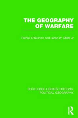 The Geography of Warfare - Routledge Library Editions: Political Geography (Hardback)
