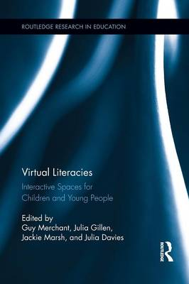 Virtual Literacies: Interactive Spaces for Children and Young People (Paperback)
