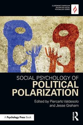 Social Psychology of Political Polarization - Claremont Symposium on Applied Social Psychology Series (Paperback)