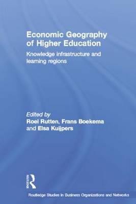 Economic Geography of Higher Education: Knowledge, Infrastructure and Learning Regions (Paperback)