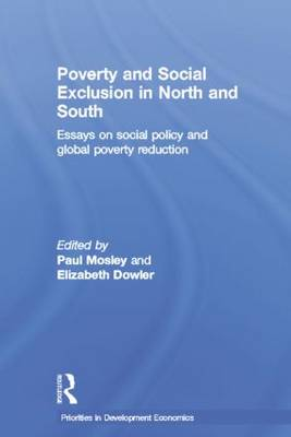 Poverty and Exclusion in North and South: Essays on Social Policy and Global Poverty Reduction (Paperback)