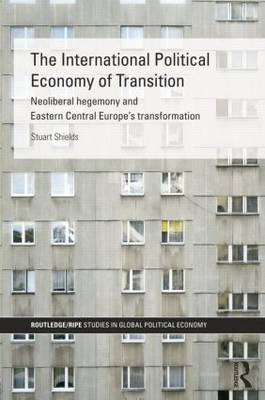The International Political Economy of Transition (Paperback)
