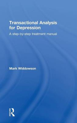 Transactional Analysis for Depression: A step-by-step treatment manual (Hardback)