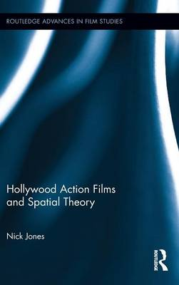 Hollywood Action Films and Spatial Theory (Hardback)