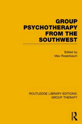 Group Psychotherapy from the Southwest - Routledge Library Editions: Group Therapy (Hardback)