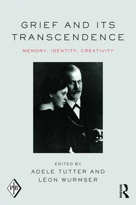 Grief and Its Transcendence: Memory, Identity, Creativity - Psychoanalytic Inquiry Book Series (Paperback)