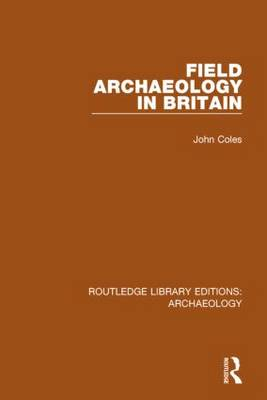 Field Archaeology in Britain - Routledge Library Editions: Archaeology (Hardback)
