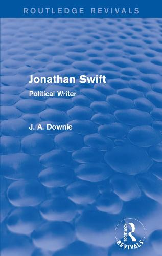 Jonathan Swift: Political Writer - Routledge Revivals (Hardback)