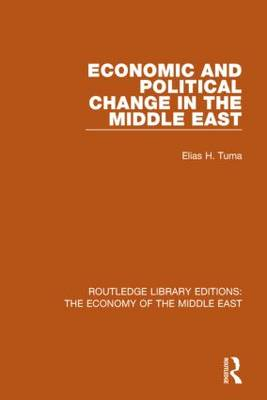 Economic and Political Change in the Middle East - Routledge Library Editions: The Economy of the Middle East (Hardback)