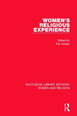 Women's Religious Experience - Routledge Library Editions: Women and Religion (Hardback)