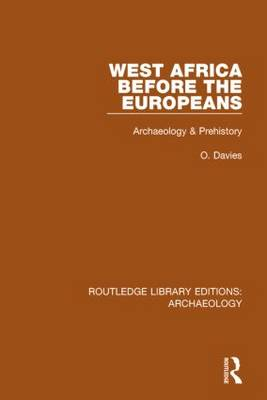 West Africa Before the Europeans: Archaeology & Prehistory - Routledge Library Editions: Archaeology (Hardback)