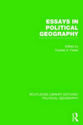 Essays in Political Geography (Routledge Library Editions: Political Geography) - Routledge Library Editions: Political Geography (Hardback)