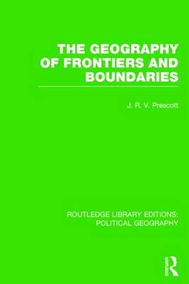 The Geography of Frontiers and Boundaries (Routledge Library Editions: Political Geography) - Routledge Library Editions: Political Geography (Paperback)