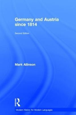 Germany and Austria Since 1814 (Hardback)