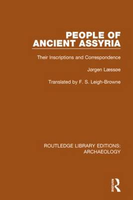 People of Ancient Assyria: Their Inscriptions and Correspondence - Routledge Library Editions: Archaeology (Hardback)