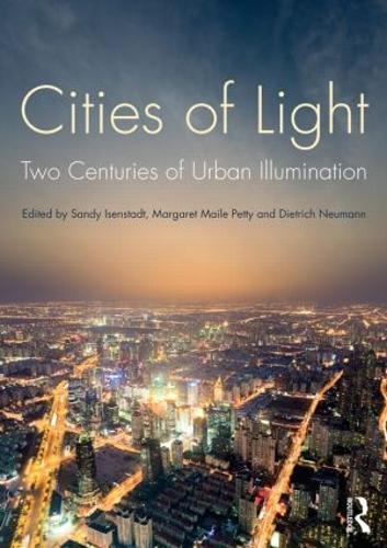 Cities of Light: Two Centuries of Urban Illumination (Paperback)