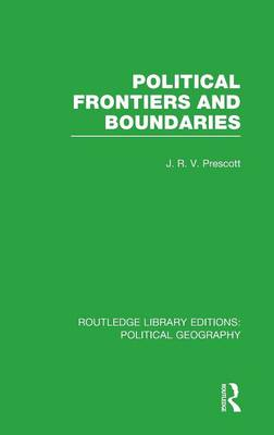 Political Frontiers and Boundaries - Routledge Library Editions: Political Geography (Hardback)