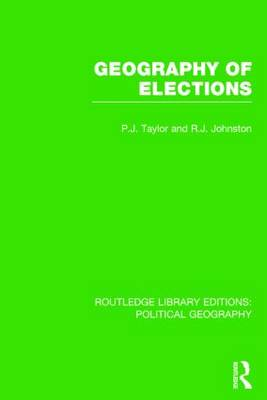 Geography of Elections (Routledge Library Editions: Political Geography) - Routledge Library Editions: Political Geography (Paperback)