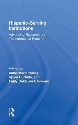 Hispanic-Serving Institutions: Advancing Research and Transformative Practice (Hardback)