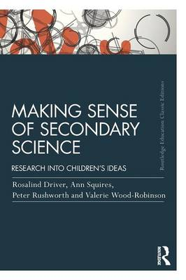 Making Sense of Secondary Science: Research into children's ideas (Paperback)